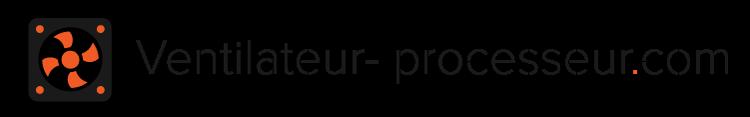 Ventilateur-Processeur.com  – Comparatif des meilleurs ventilateurs processeur